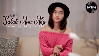 Ilir 7 - Salah Apa Aku (Reggae SKA) Cover by Gita Trilia