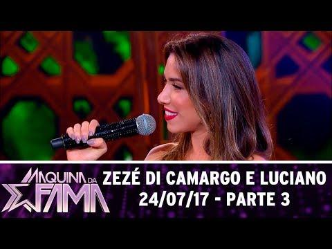 Zezé Di Camargo e Luciano - Parte 3 | Máquina da Fama (24/07/17)