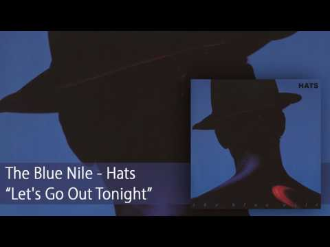 The Blue Nile - Let's Go Out Tonight (Official Audio)