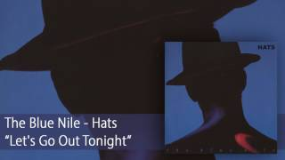 Watch Blue Nile Lets Go Out Tonight video