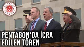 Bakan Akar ve Gnkur.Bşk. Org. Güler için Pentagon'da icra edilen tören.