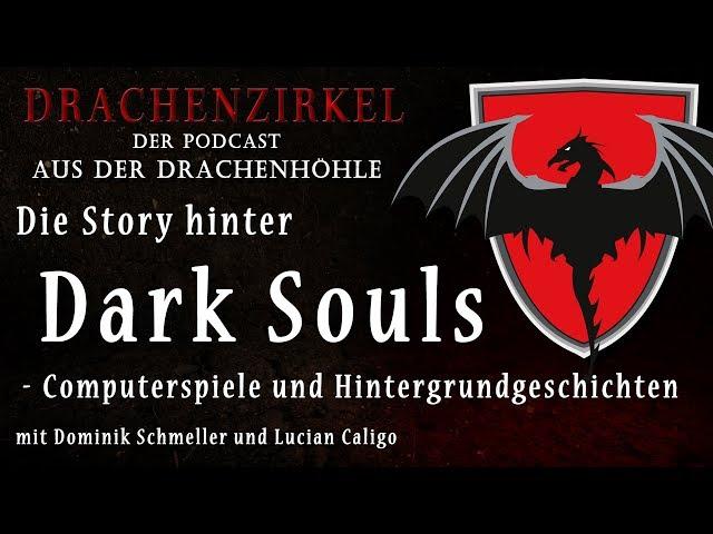 Die Story hinter DARK SOULS - Drachenhöhle - Der Phantastik-Podcast