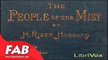 The People of the Mist Part 1/2 Full Audiobook by H. Rider HAGGARD by Action & Adventure Fiction