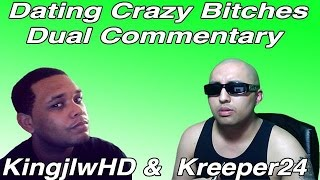 Dating Crazy Bitches Dual Commentary With Kreeper24  (GTA 5 Online Gameplay)