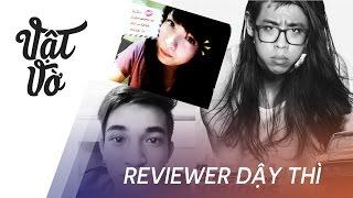 Vật Vờ| Các reviewer đã dậy thì như thế nào? #puberty challenge phần 1