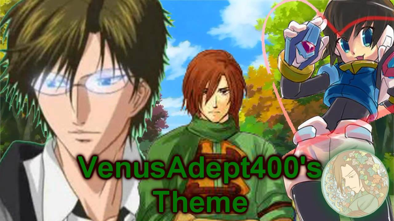 VenusAdept400's Theme Song