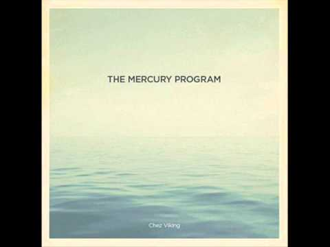 The Mercury Program - Chez Viking (2009) - FULL ALBUM