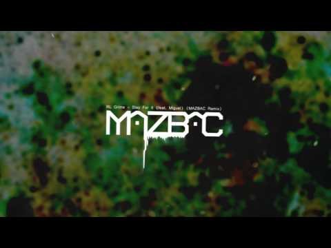 RL Grime - Stay For It (feat. Miguel) (Mazbac Remix)