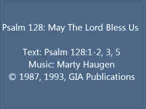 Psalm 128: May The Lord Bless Us (Haugen setting)