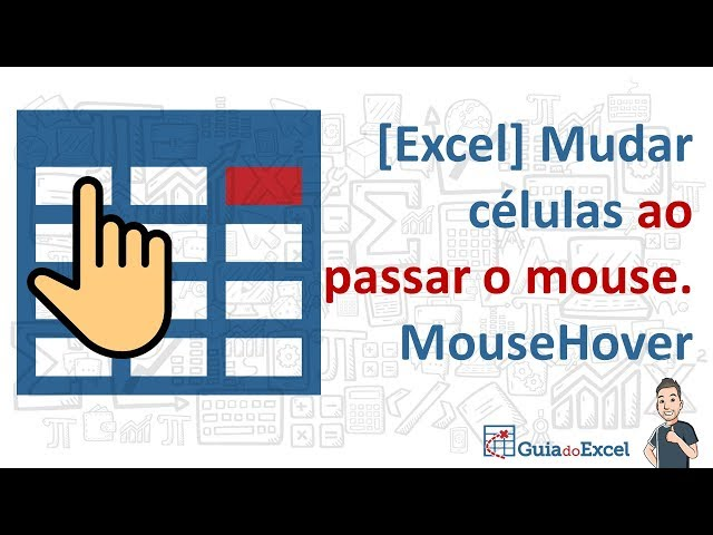 [Excel] Mudar células ao passar o mouse. MouseHover
