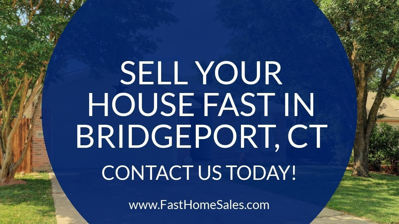 We Buy Houses Bridgeport CT - CALL 833-814-7355