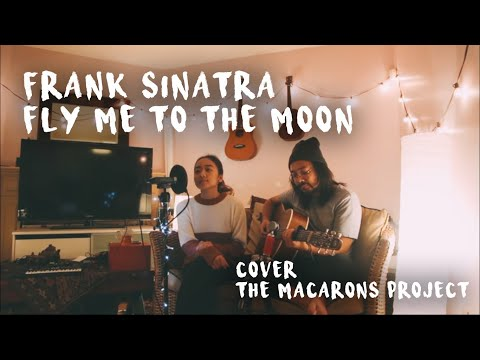 Frank Sinatra - Fly Me To The Moon (Cover By The Macarons Project) Unofficial Lyrics Video HD