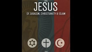 JVI-The Jesus of Judaism, Christianity, & Islam
