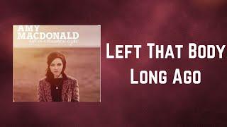 Amy Macdonald - Left That Body Long Ago (Lyrics)