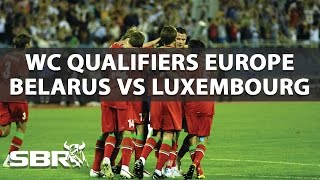 Belarus vs Luxembourg 10/10/16 | WC Qualifiers Europe | Predictions
