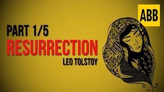 RESURRECTION: Leo Tolstoy - FULL AudioBook: Part 1/5