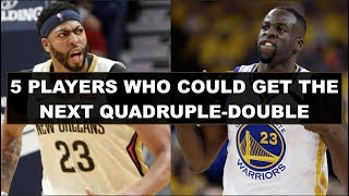 5 Most Likely Players To Record The Next Quadruple Double