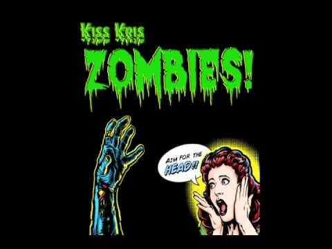 Kiss Kris - Zombies! [FREE DOWNLOAD]
