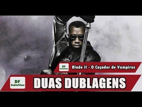 2 DE CAADOR O VAMPIROS BAIXAR BLADE DUBLADO FILME