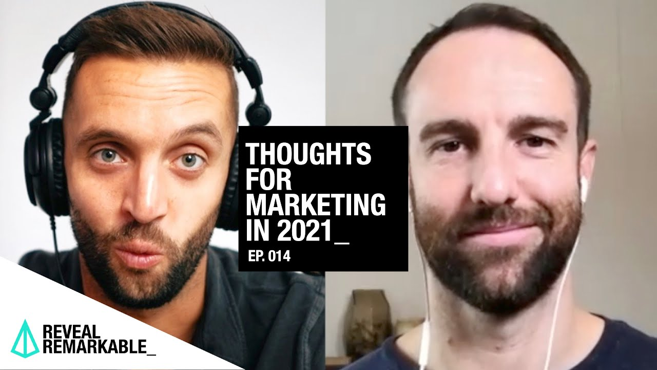 Thoughts for Marketing in 2021 | Reveal Remarkable: Ep.014