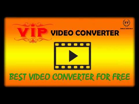 VIP Video Converter - Beste Video Converter Kostenlos [TT]