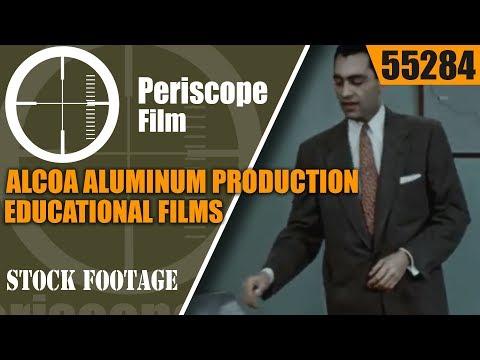 ALCOA ALUMINUM PRODUCTION  EDUCATIONAL FILMS  BAUXITE MINING, REFINING & SMELTING   55284