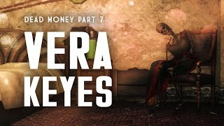 Dead Money Part 7: The Death of Vera Keyes - Fallout New Vegas Lore