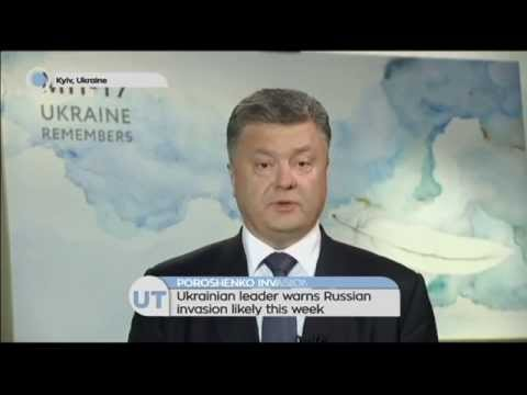 Poroshenko Invasion Warning: Ukrainian leader warns Russian invasion likely this week