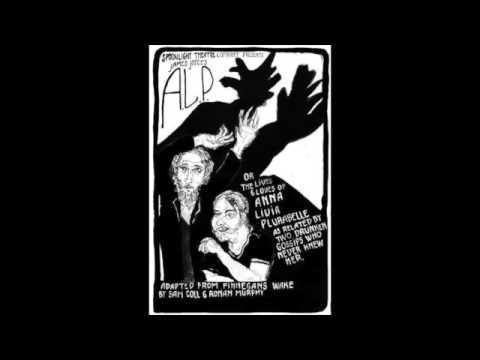 Anna Livia Plurabelle (from James Joyce's Finnegans Wake) - A Spoonlight Production
