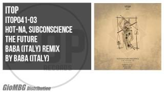 Hot-na, Subconscience - The Future [Baba (Italy) Remix] ITOP041