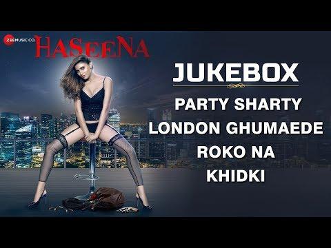 Haseena - Full Movie Audio Jukebox | Innayat, Arpit, Ankur, Mohit, Khayati, Leena & Aalya