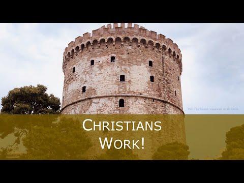 2 Thessalonians 3:6-18 - Christians Work!