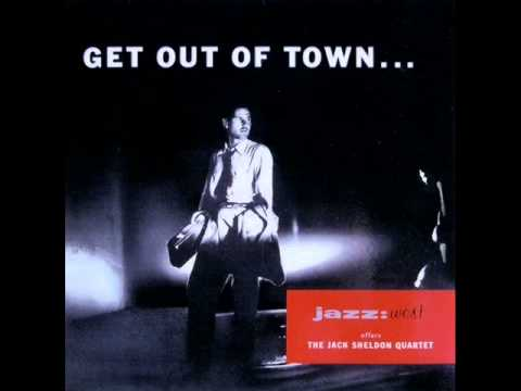 Jack Sheldon Quartet - Get Out of Town