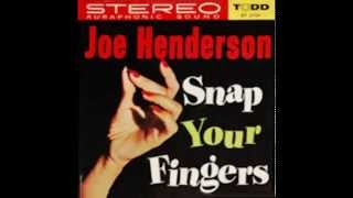 Watch Joe Henderson Snap Your Fingers video