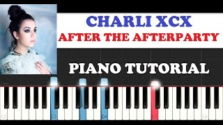 Charli XCX ft. Lil Yachty - After The AfterParty (Piano Tutorial + FREE PIANO SHEET)