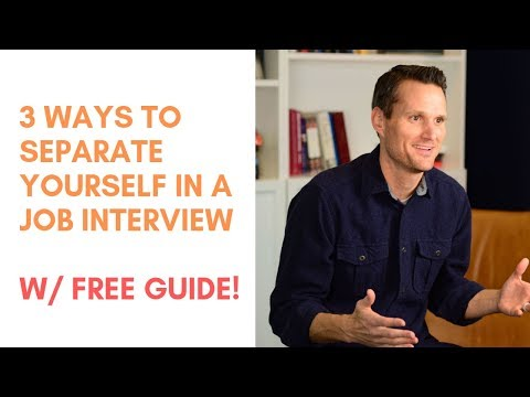 3 Ways to Separate Yourself in a Job Interview