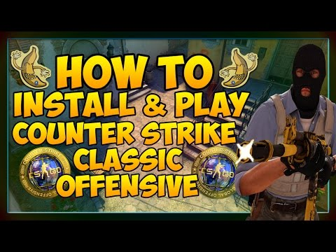 How To Install & Play: Counter Strike Classic Offensive (CSCO Guide)
