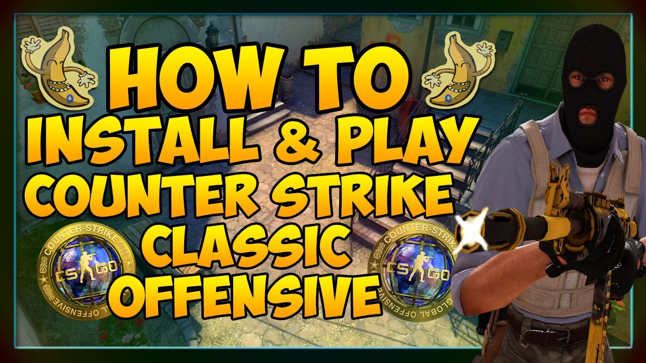 how to install play counter strike classic offensive csco guide youtube. Black Bedroom Furniture Sets. Home Design Ideas