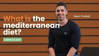 2 MINUTE DIET - WHAT IS THE MEDITERRANEAN DIET?