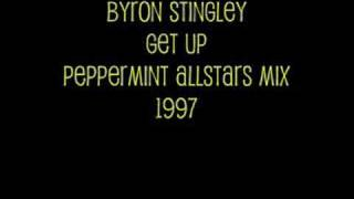 Byron Stingley - Get Up - Peppermint Allstars Remix 1997