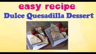 Easy Recipe : How To Make Dulce Quasedilla Dessert - Diy Projects