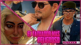 EL TATUADOR MAS PELIGROSO - HITMAN 2