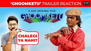 Ghoomketu | Trailer Review/Reaction | Nawazuddin Siddiqui | Anurag Kashyap