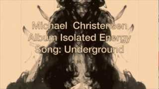 Watch Michael Christensen Underground video