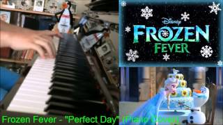 """Frozen Fever - """"Making Today A Perfect Day"""" [Piano and Sheet music of Full Version In Description]"""