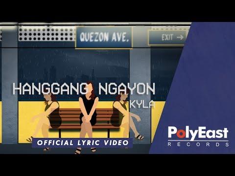Kyla - Hanggang Ngayon - (Official Lyric Video) - 동영상