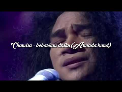 Chandra Indonesia idol-Bebaskan Diriku (full lirik) Armada Band