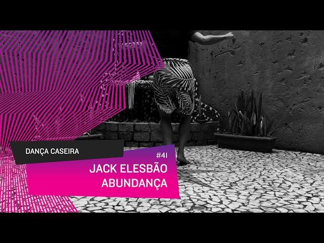 Dança Caseira: Jack (ep 41) - ABUNDANÇA