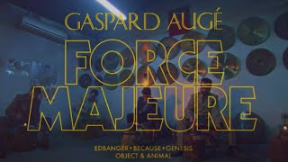 Gaspard Augé - Force Majeure (Official Video)