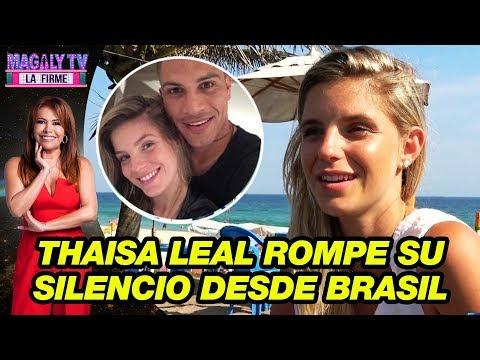 Thaisa Leal rompe su silencio desde Brasil y confirma ruptura con Paolo Guerrero